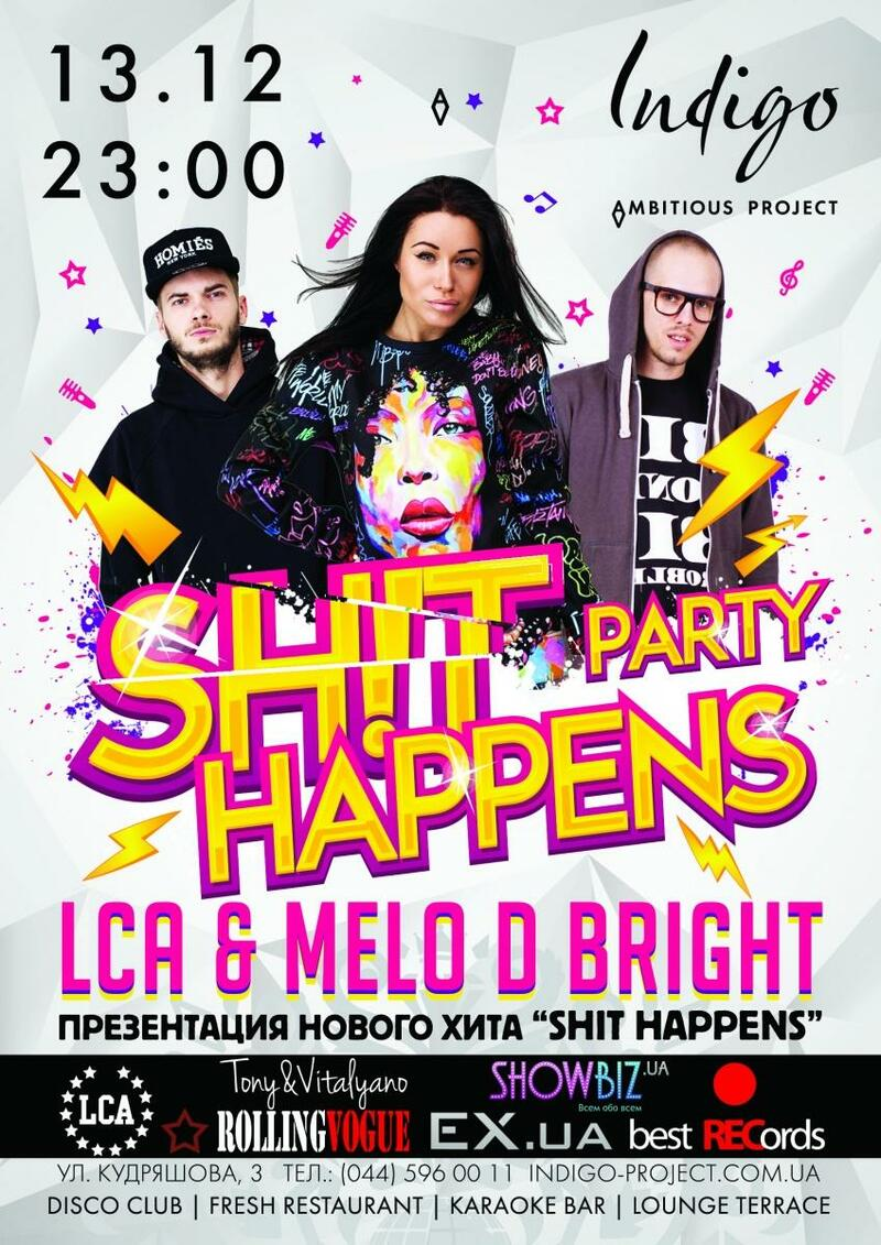 13 декабря в клубе Indigo Shit Happens Party от LCA & Melo D Bright